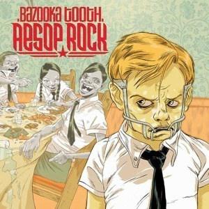 'Bazooka Tooth' by Aesop Rock
