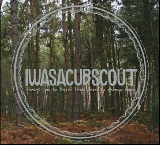 'I Want You To Know That There Is Always Hope' by I Was A Cub Scout