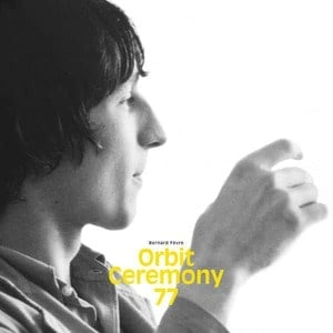 'Orbit Ceremony 77' by Bernard Fevre