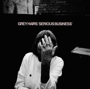 'Serious Business' by Grey Hairs