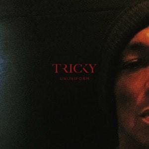 'ununiform' by Tricky