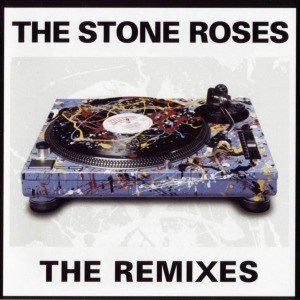 'The Remixes' by The Stone Roses