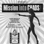 Mission into Chaos by Man Or Astro-Man?