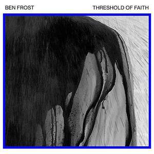'Threshold Of Faith' by Ben Frost
