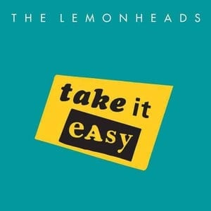 'Take It Easy' by The Lemonheads