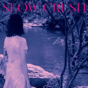 'Ease (Deluxe Edition)' by Slow Crush