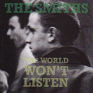 'The World Won't Listen' by The Smiths