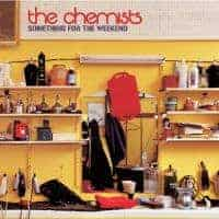 Something For The Weekend by The Chemists