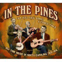 In The Pines- Tar Heel Folk Songs & Fiddle Tunes by Various