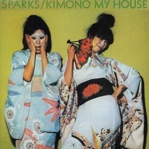 'Kimono My House' by Sparks