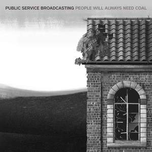 'People Will Always Need Coal' by Public Service Broadcasting