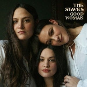 'Good Woman' by The Staves