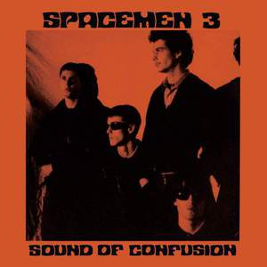 'Sound of Confusion' by Spacemen 3