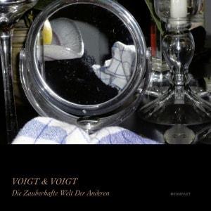 'Die Zauberhafte Welt Der Anderen' by Voigt & Voigt