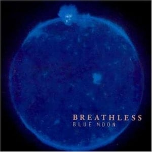 'Blue Moon' by Breathless