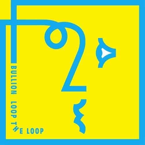 'Loop The Loop' by Bullion