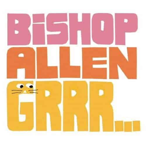 'Grrr...' by Bishop Allen