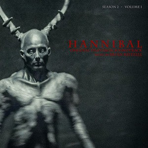 'Hannibal Season 2 (Original Television Soundtrack)' by Brian Reitzell