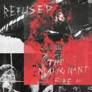 'The Malignant Fire' by Refused