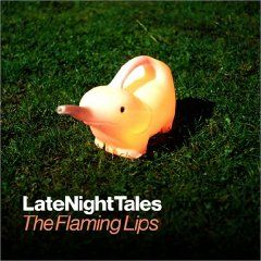 Late Night Tales by The Flaming Lips