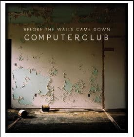 Before The Walls Came Down by Computerclub