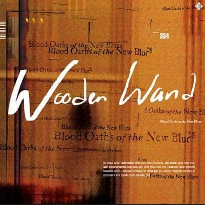 'Blood Oaths Of The New Blues' by Wooden Wand