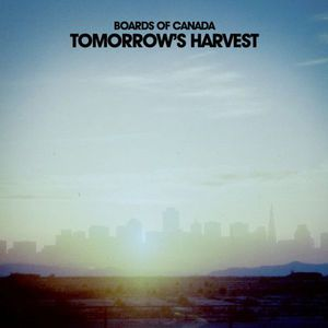 'Tomorrow's Harvest' by Boards of Canada