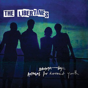 'Anthems For Doomed Youth' by The Libertines