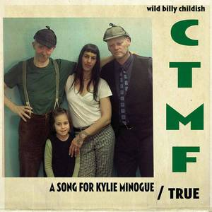'A Song For Kylie Minogue / True' by CTMF