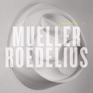 'Imagori II' by Mueller_Roedelius