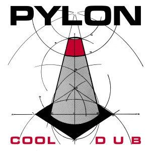 'Cool / Dub' by Pylon
