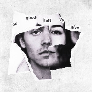 'No Good Left To Give' by Movements