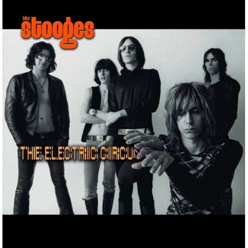 'Electric Circus' by The Stooges