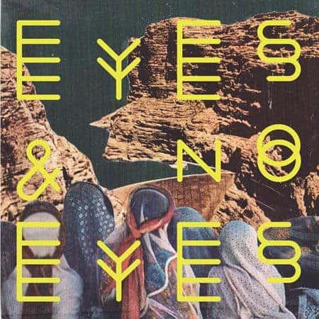 'Eyes & No Eyes' by Eyes & No Eyes