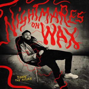 'Shape The Future' by Nightmares On Wax