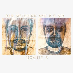 'Exhibit A' by Dan Melchior and P.G. Six