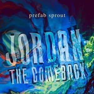 'Jordan: The Comeback' by Prefab Sprout