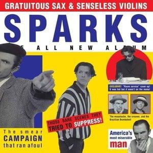 'Gratuitous Sax & Senseless Violins' by Sparks