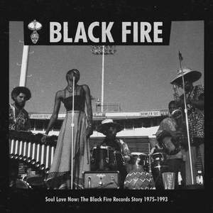 'Soul Love Now: The Black Fire Records Story 1975-1993' by Various