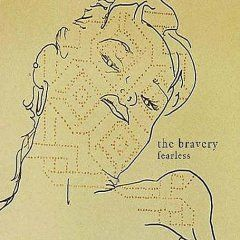 'Fearless' by The Bravery