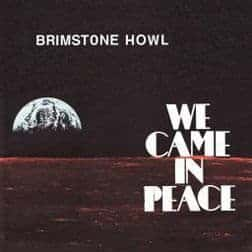 We Came In Peace by Brimstone Howl