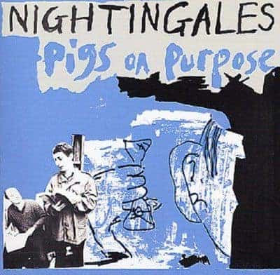 'Pigs On Purpose' by The Nightingales