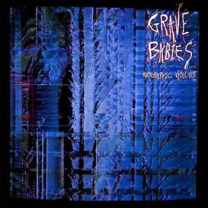 'Holographic Violence' by Grave Babies