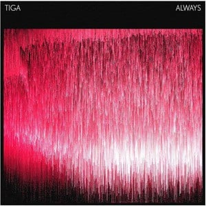 'Always' by Tiga