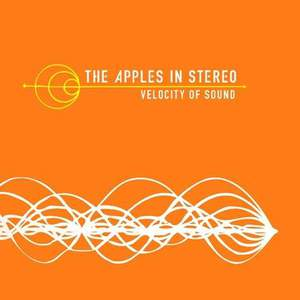 'Velocity Of Sound' by The Apples In Stereo