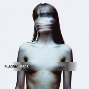'Meds' by Placebo