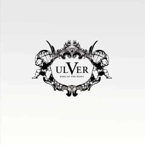 'Wars of the Roses' by Ulver