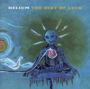 'Dirt Of Luck' by Helium
