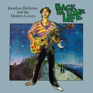 'Back In Your Life' by Jonathan Richman & The Modern Lovers