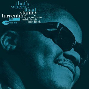 'That's Where It's At' by Stanley Turrentine